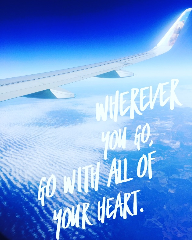 Where ever you are go with all of your heart quote